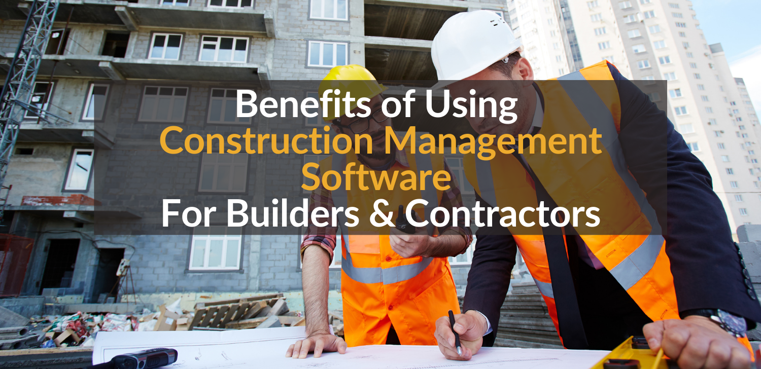 9-core-benefits-of-using-Construction-Management-Software-for-Builders-and-Contractors