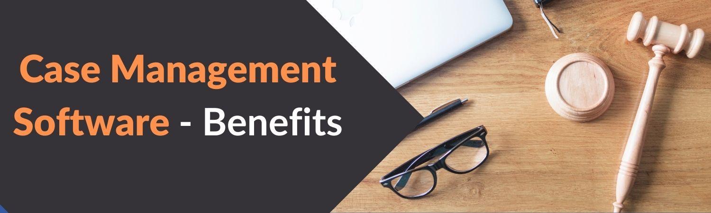Case-Management-Software-Benefits