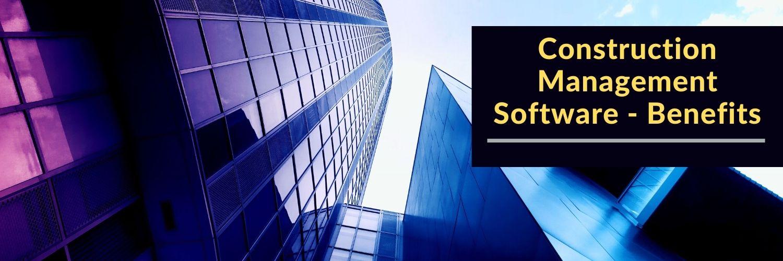 Construction Management Software-Benefits