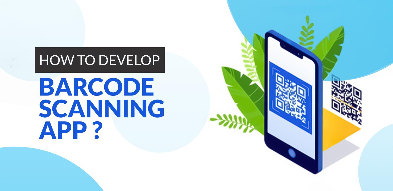 Develop Barcode scanning app