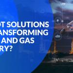 IoT in Oil & Gas Industry