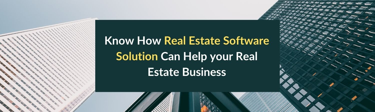 Know-How-Real-Estate-Software-Solution-Can-Help-your-Real-Estate-Business