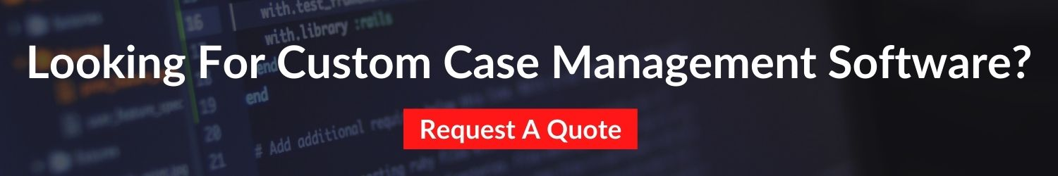 looking-for-custom-case-management-software