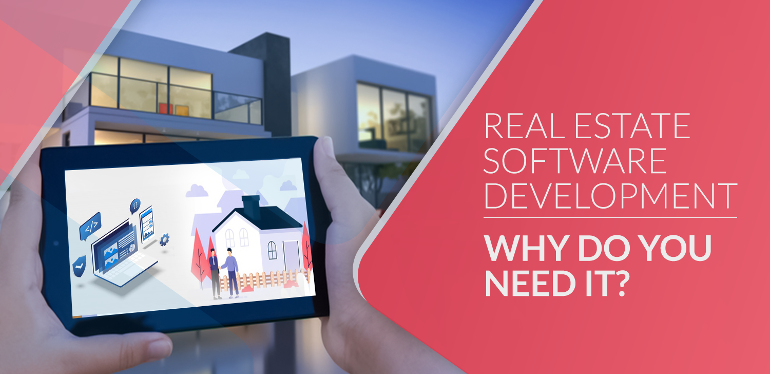 Real Estate Software Development - Why do you need it