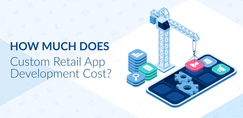 Retail App Development Cost