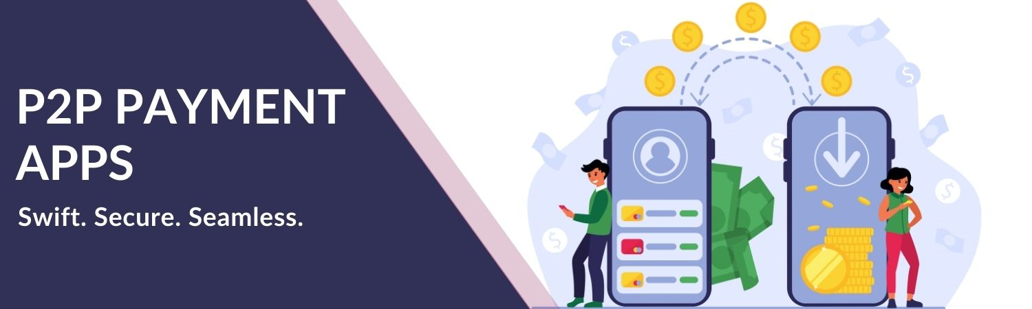 What are P2P payment apps