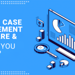 What is Case Management Software and Why Do You Need It