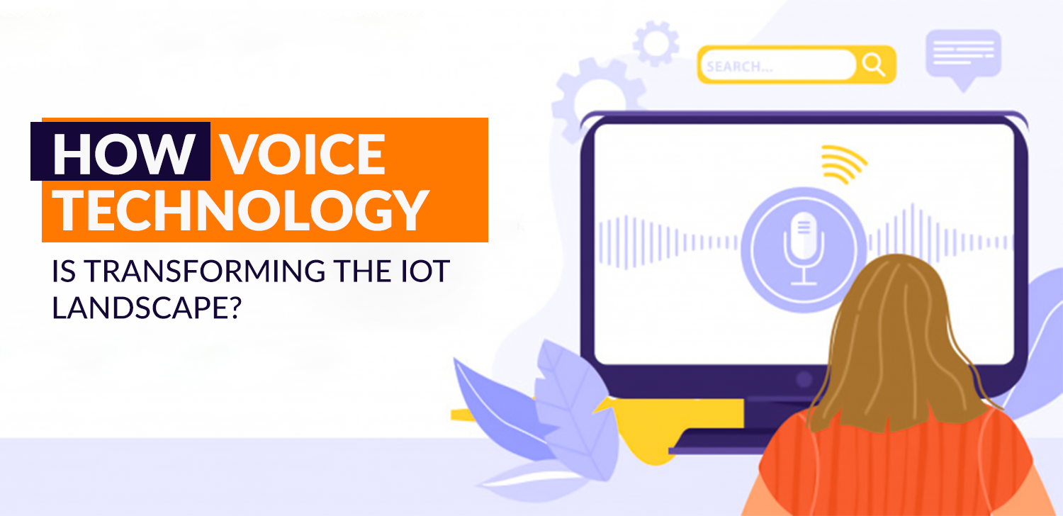 Voice technology transforming IOT