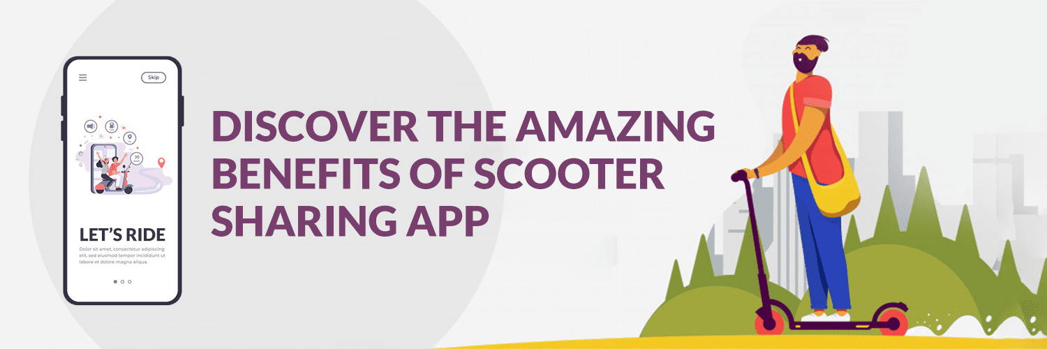 Discover-the-Amazing-Benefits-of-Scooter-Sharing-App