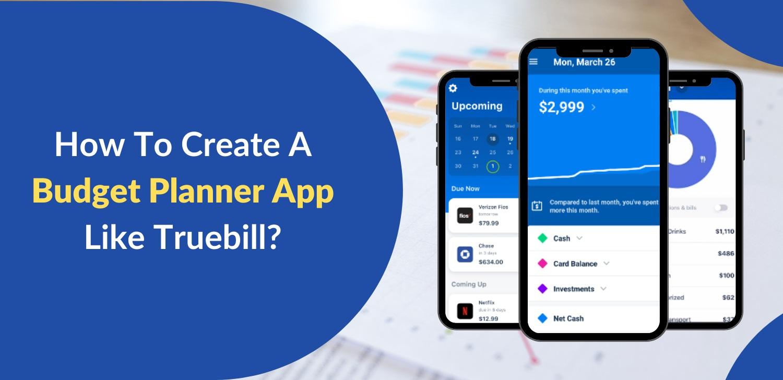 how-to-create-a-budget-planner-app-like-truebill