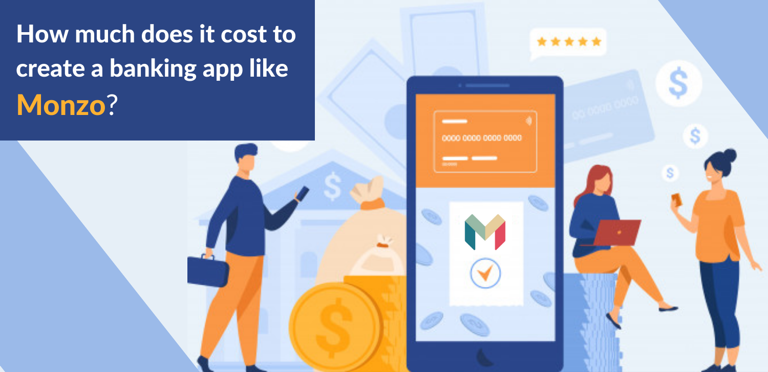 How much does it cost to create a banking app like Monzo