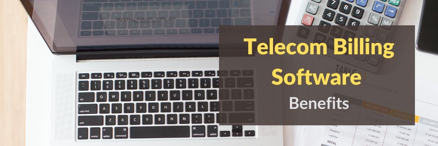 Telecom Billing Software Benefits
