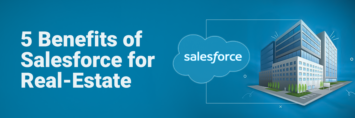 5-Benefits-of-Salesforce-for-Real-Estate