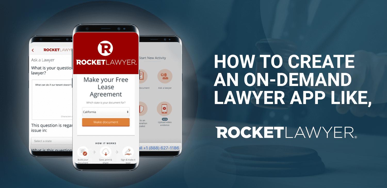 How To Create An On-demand Lawyer App Like Rocket Lawyer?