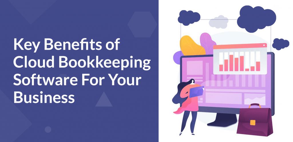 Key-Benefits-of-Cloud-Bookkeeping-Software-For-Your-Business