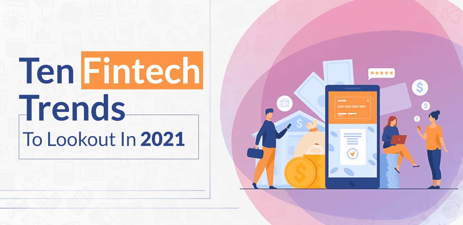 Ten-Fintech-Trends-To-Lookout-In-2021