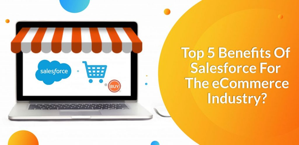 Top-5-Benefits-Of-Salesforce-For-The-eCommerce-Industry