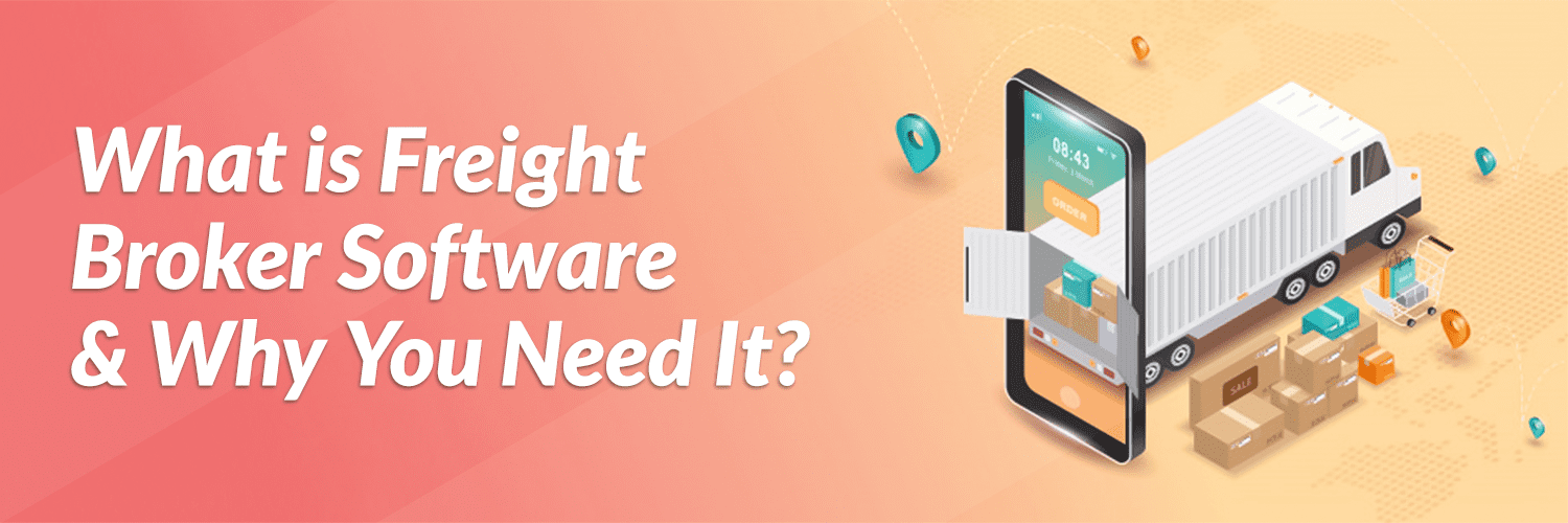 What is Freight Broker Software