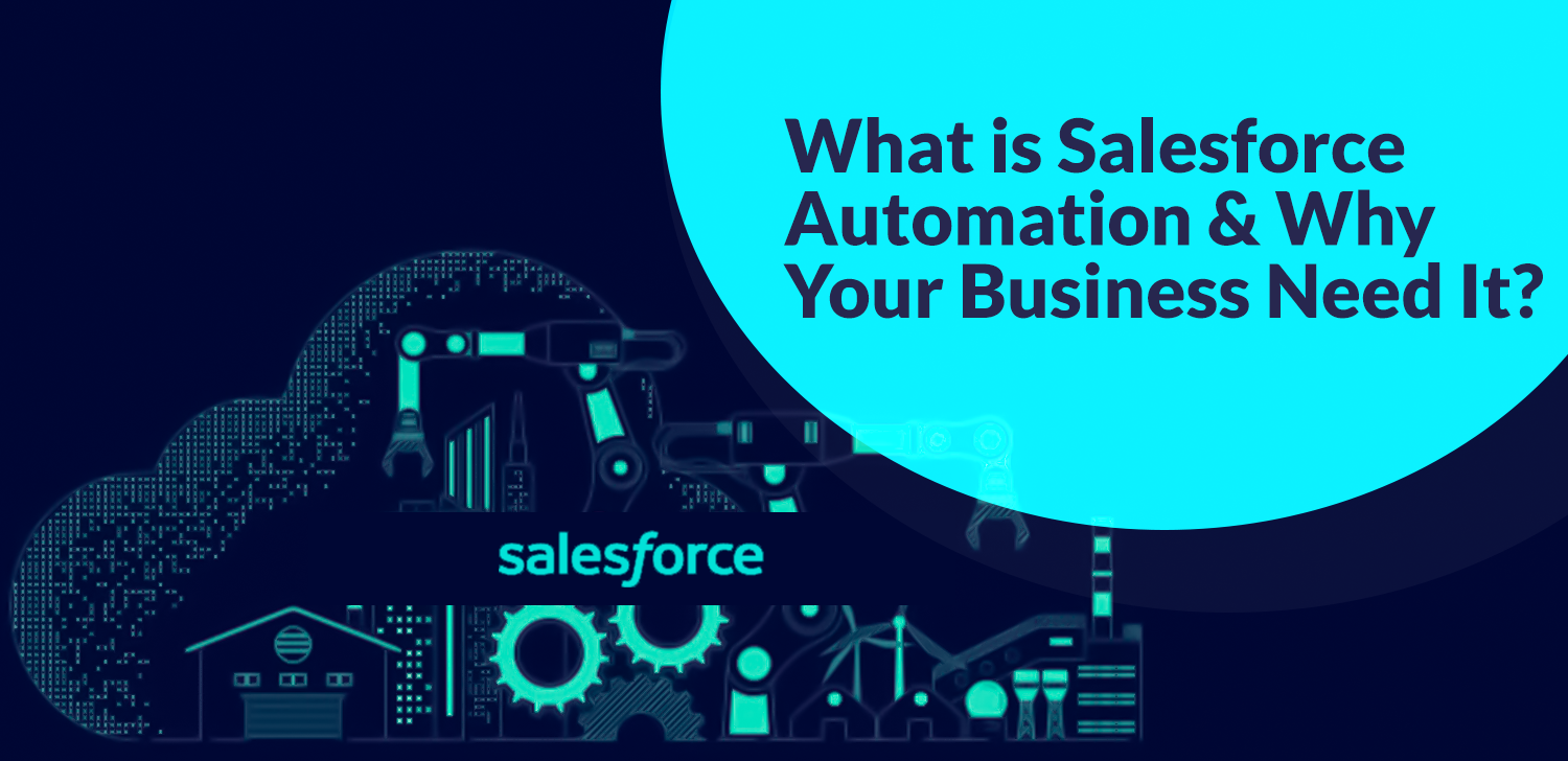 What is Salesforce Automation & Why Your Business Needs It