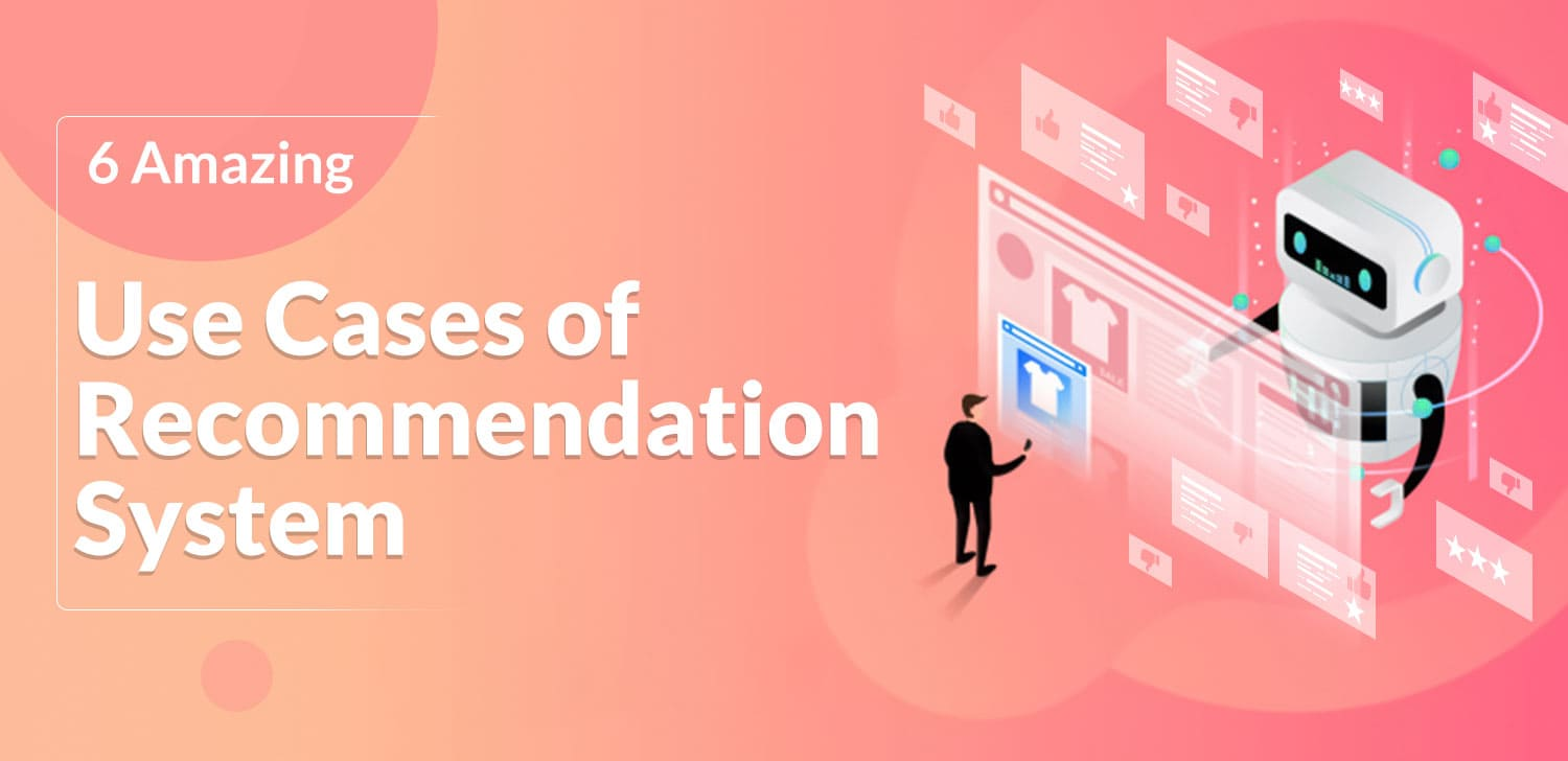 Use cases of Recommendation System