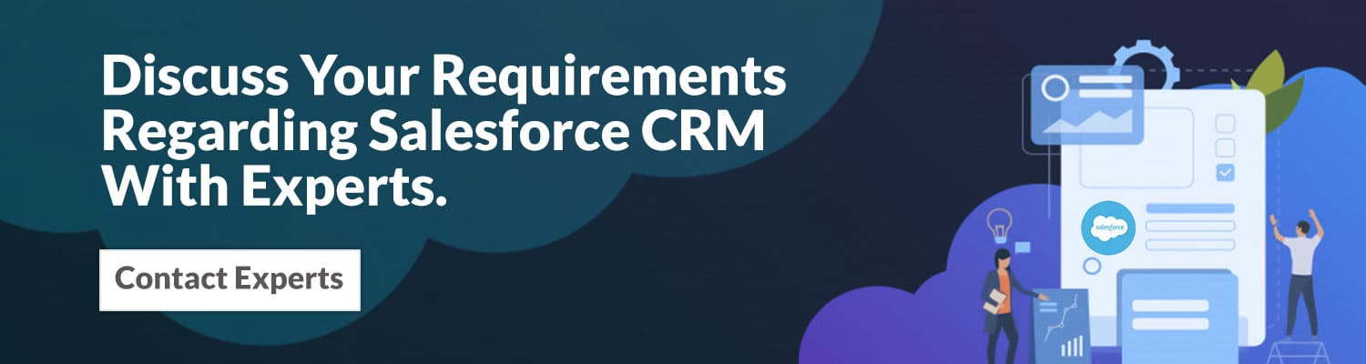 Discuss-Your-Requirements-Regarding-Salesforce-CRM-With-Experts