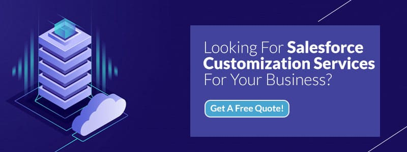 Looking For Salesforce Customization Services For Your Business