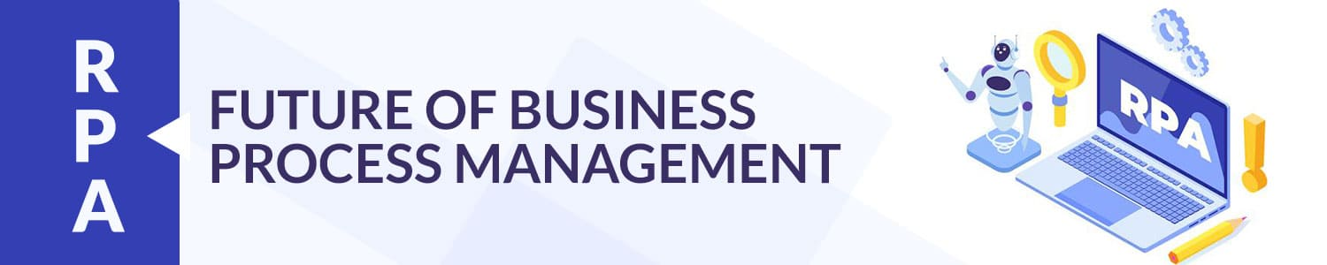 rpa-future-of-business-process-management