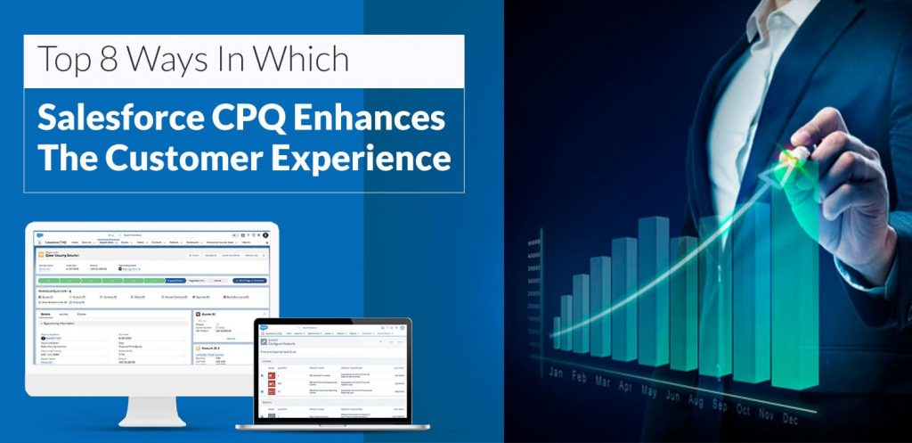 Top-8-Ways-In-Which-Salesforce-CPQ-Enhances-The-Customer-Experience