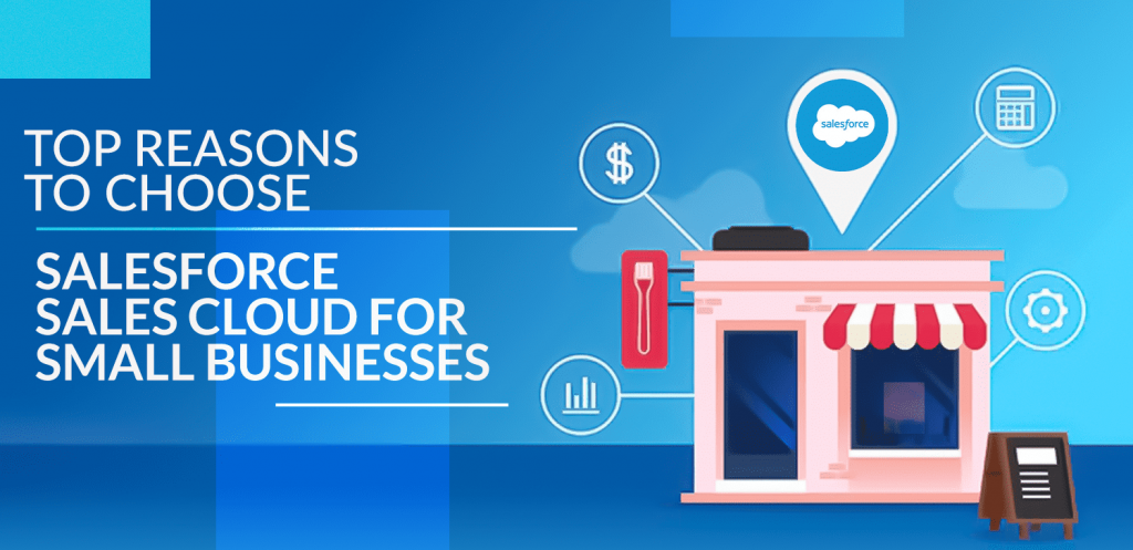 Top-reasons-to-choose-Salesforce-Sales-Cloud-for-Small-Businesses