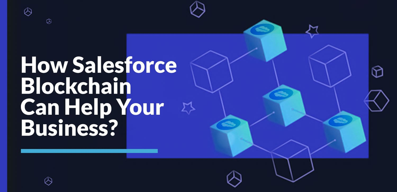 How-Salesforce-Blockchain-Can-Help-Your-Business