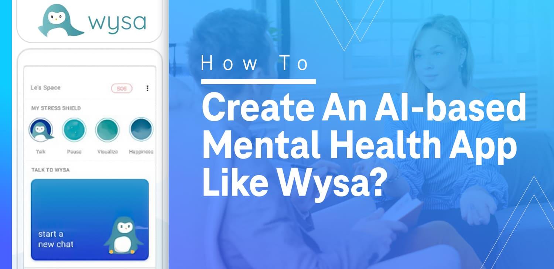 Create app like Wysa