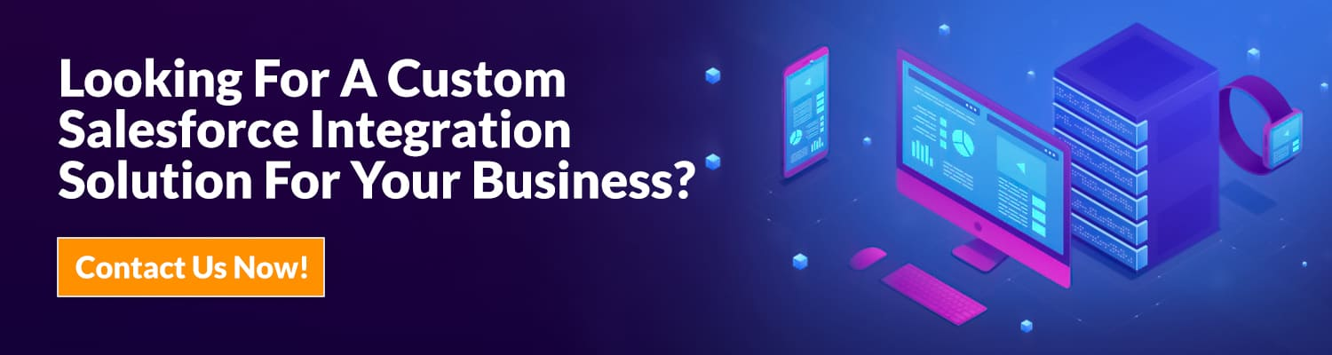 Looking-For-A-Custom-Salesforce-Integration-Solution-For-Your-Business