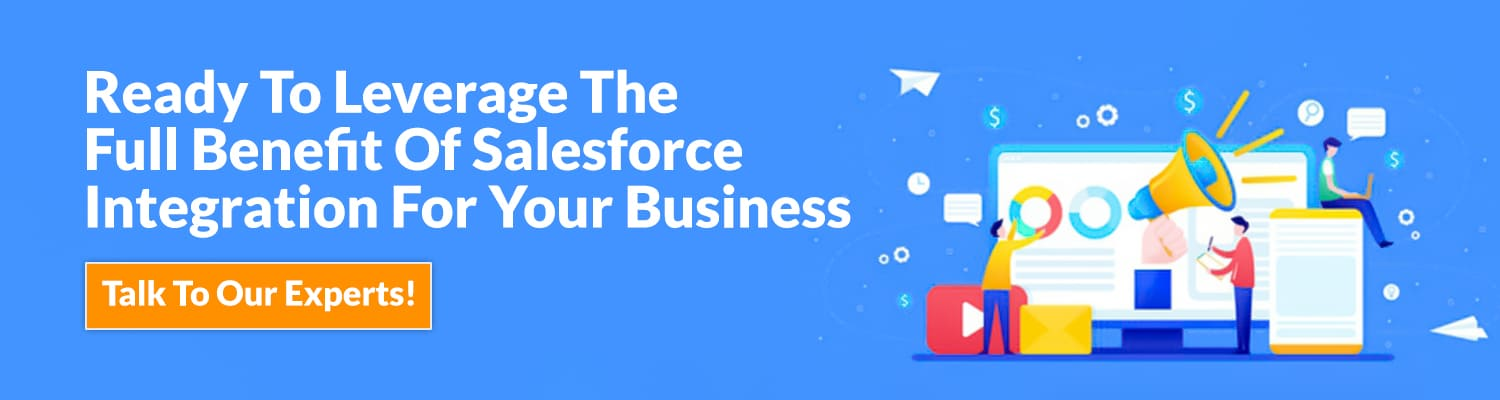 Ready-To-Leverage-The-Full-Benefit-Of-Salesforce-Integration-For-Your-Business