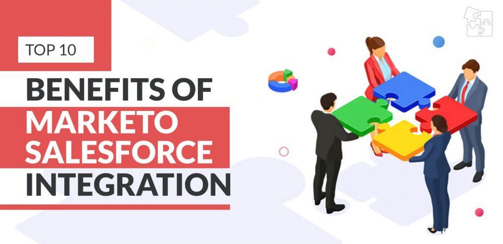 Top-10-Benefits-of-Marketo-Salesforce-Integration
