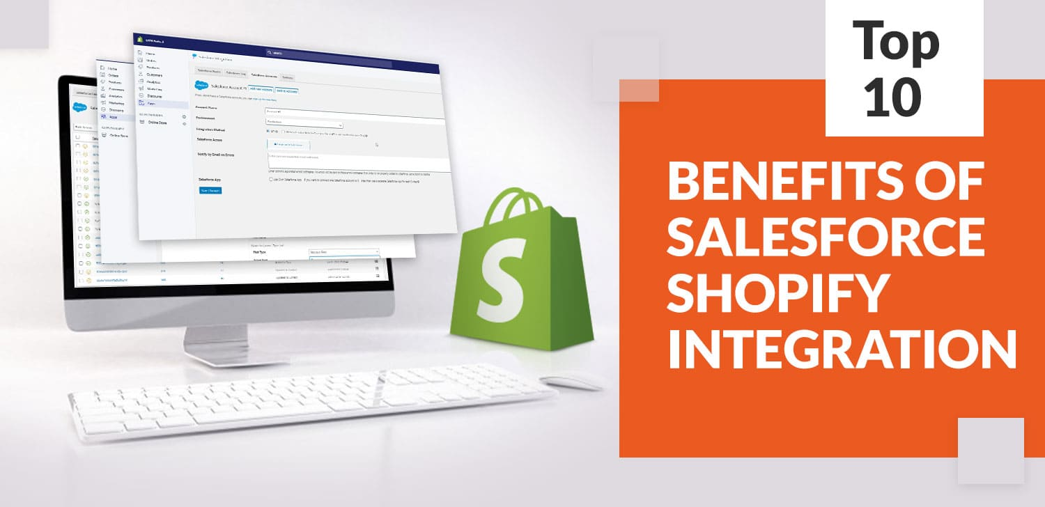 top-10-benefits-of-salesforce-shopify-integration