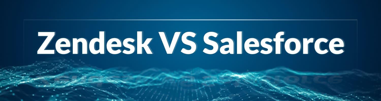 zendesk-vs-salesforce