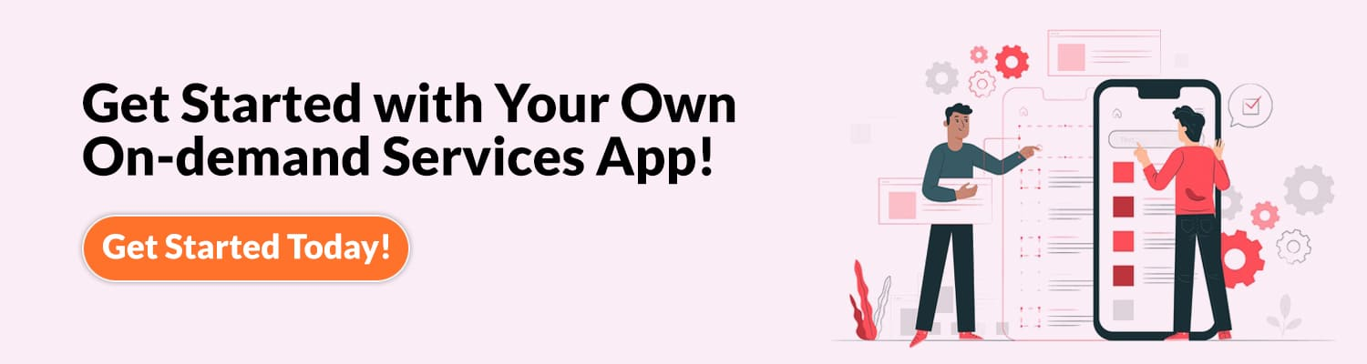 Get Started with Your Own On-demand Services App