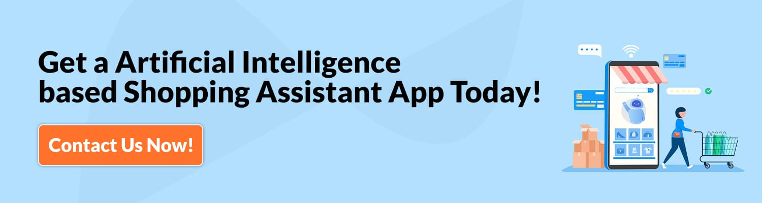Get a Artificial Intelligence based Shopping Assistant App Today
