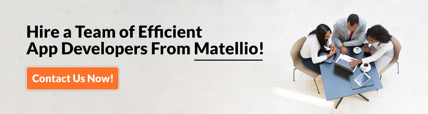 Hire a Team of Efficient App Developers From Matellio