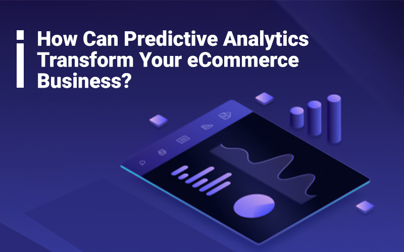 How Can Predictive Analytics Transform Your eCommerce Business