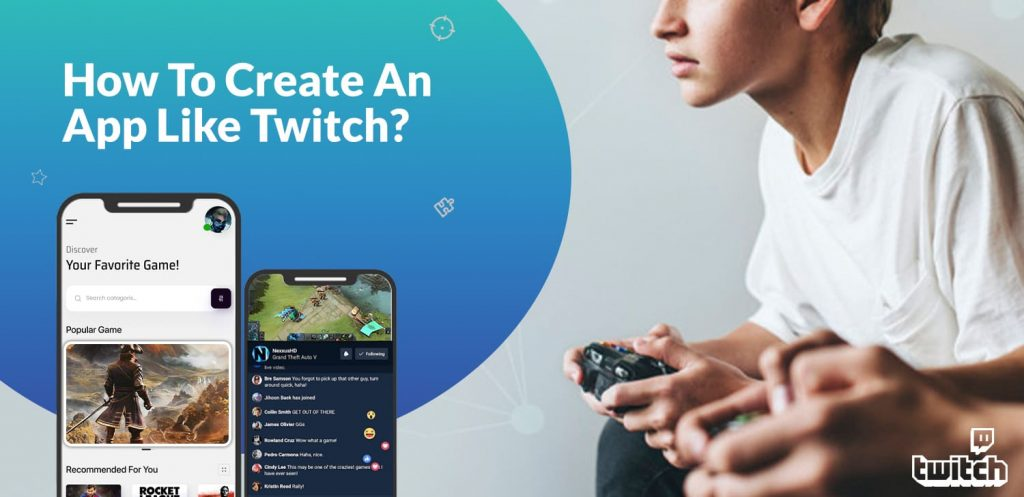 How To Create An App Like Twitch