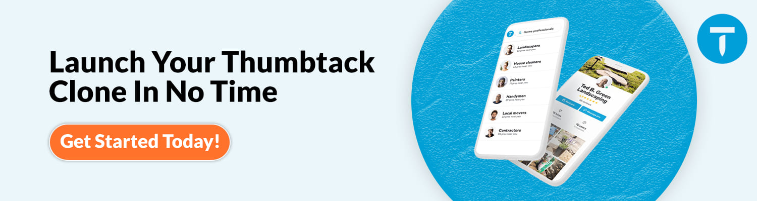 Launch Your Thumbtack Clone In No Time