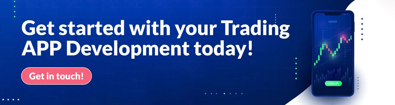 Get started with your Trading APP Development today!