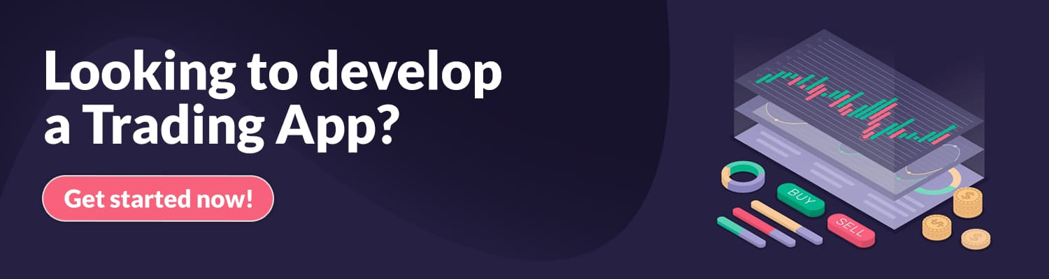 Looking to develop a Trading App?
