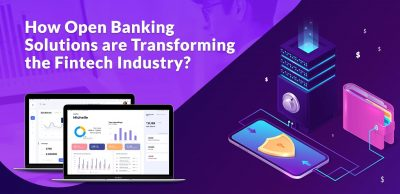 How Open Banking Solutions are Transforming Fintech Industry?